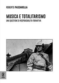 copertina 9791259940001 Musica e totalitarismo: una questione di responsabilità formativa