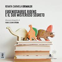 copertina 9791259940100 Eugeniosaurus Ridens e il suo misterioso segreto
