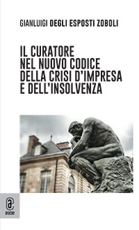 copertina 9791259940360 Il curatore nel nuovo codice della crisi d'impresa e dell'insolvenza