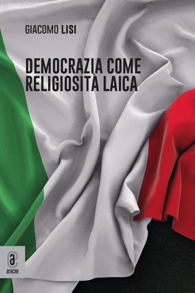 copertina 9791259941367 Democrazia come religiosità laica
