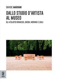 copertina 9791259941398 Dallo studio d'artista al museo