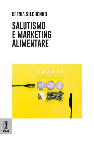copertina 9791259942098 Salutismo e marketing alimentare