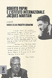 copertina 9791259942289 Roberto Papini e l'Istituto Internazionale Jacques Maritain