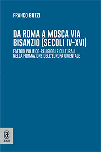 copertina 9791259942425 Da Roma a Mosca via Bisanzio (secoli IV-XVI) etc.