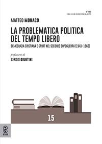copertina 9791259942661 La problematica politica del tempo libero