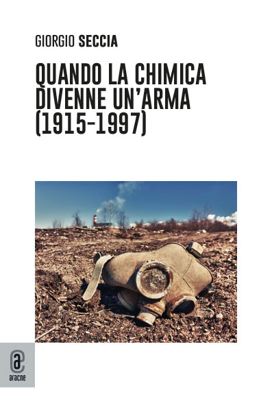 copertina 9791259943293 Quando la chimica divenne un'arma (1915-1997)