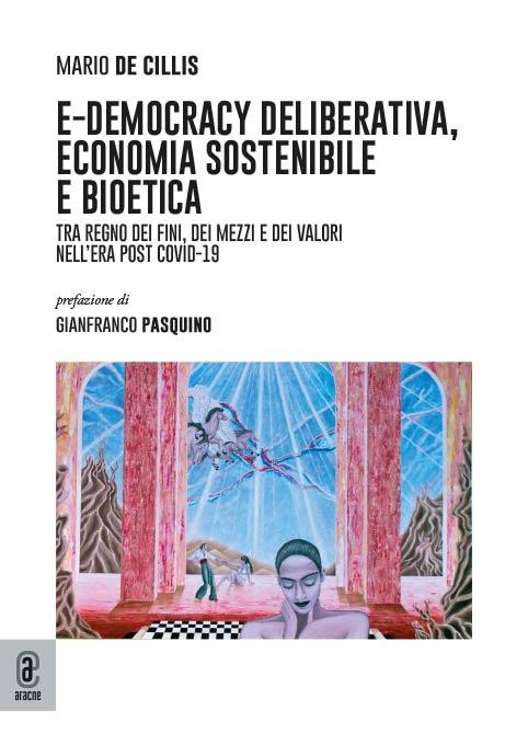 copertina 9791259943859 E-democracy deliberativa, economia sostenibile e bioetica