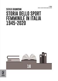 copertina 9791259944108 Storia dello sport femminile in Italia 1945-2020