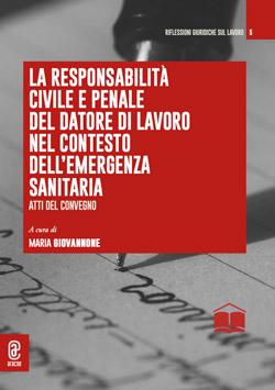 copertina 9791280414144 La responsabilità civile e penale del datore di lavoro nel contesto dell'emergenza sanitaria